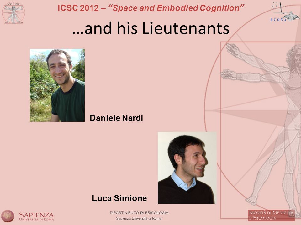 …and his Lieutenants Daniele Nardi Luca Simione