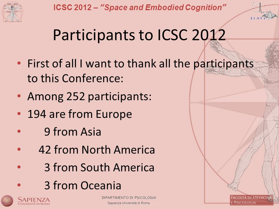 Participants to ICSC 2012 First of all I want to thank all the participants to this Conference: Among 252 participants:
