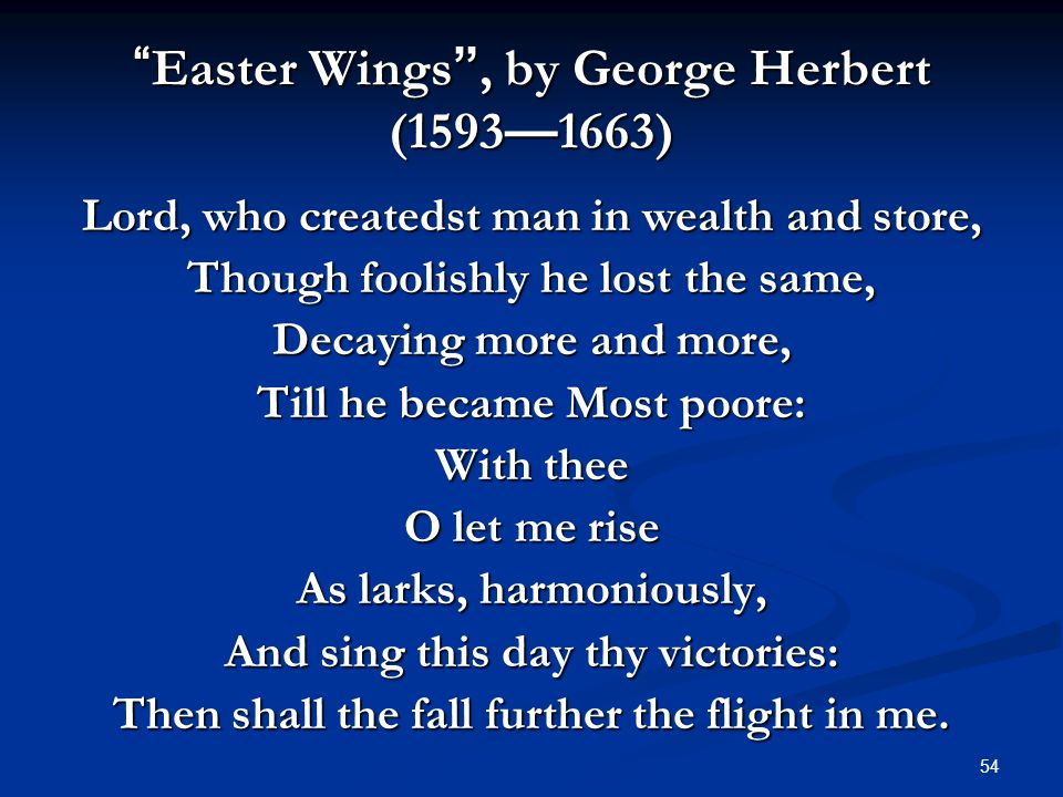easter wings george herbert Poems from the temple (1633) by george herbert with indexes by title, subject   this is the bodleian ms (also called ms tanner) page 1 of easter-wings:.