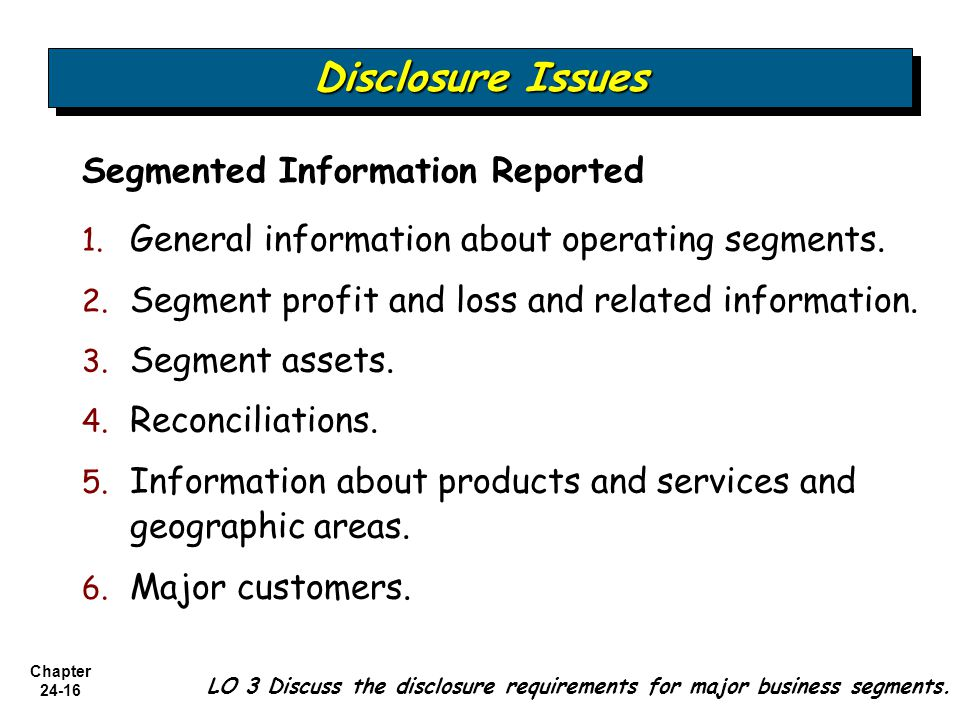 Disclosure Issues Segmented Information Reported
