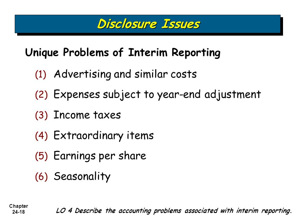 Disclosure Issues Unique Problems of Interim Reporting