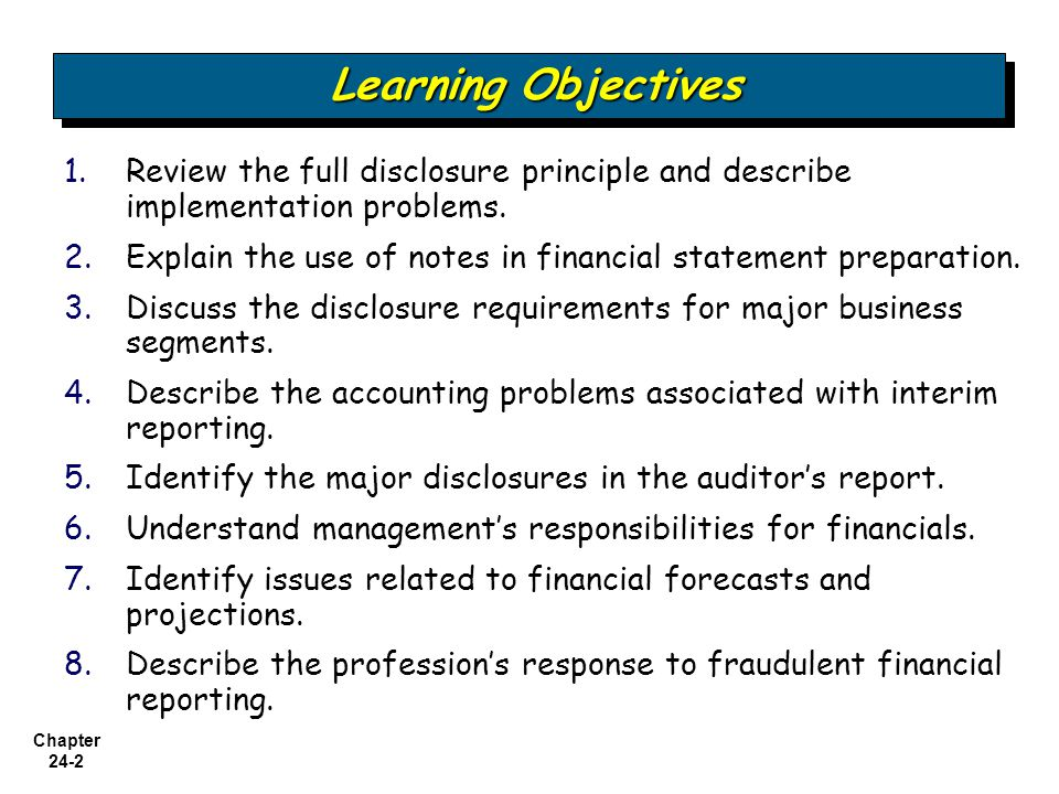 Learning Objectives Review the full disclosure principle and describe implementation problems.
