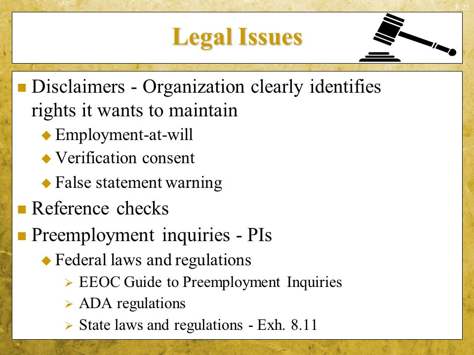 Legal Issues Disclaimers - Organization clearly identifies rights it wants to maintain. Employment-at-will.