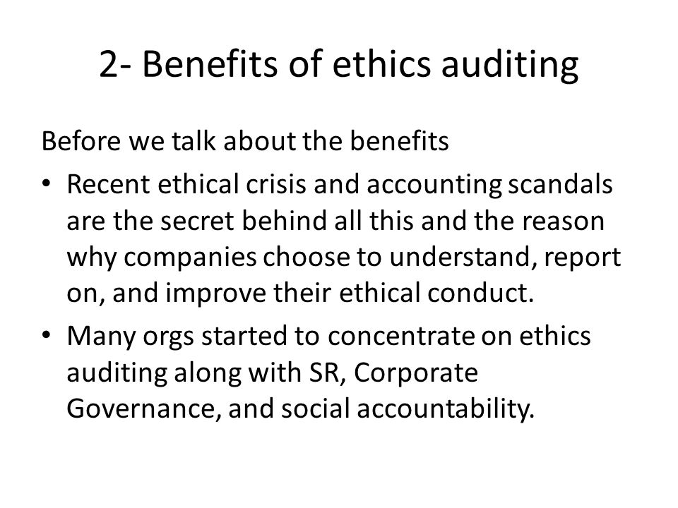 benefits and limitations of ethics auditing A fellow business student questions the benefits of an audit as follows:  the solution discusses the benefits and limitations of an audit $219 add solution to cart remove from cart purchase solution $219  code of professional ethics for teachers special education and learning difficulties elearning & technology.