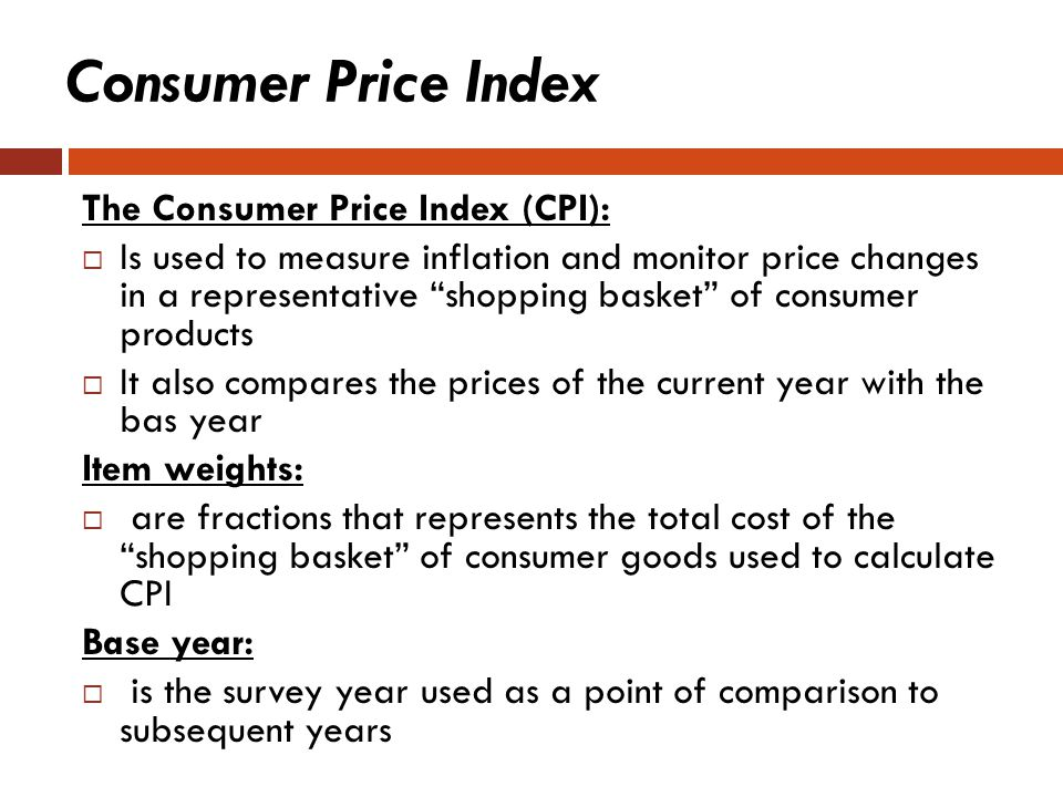 Consumer Price Index The Consumer Price Index (CPI):