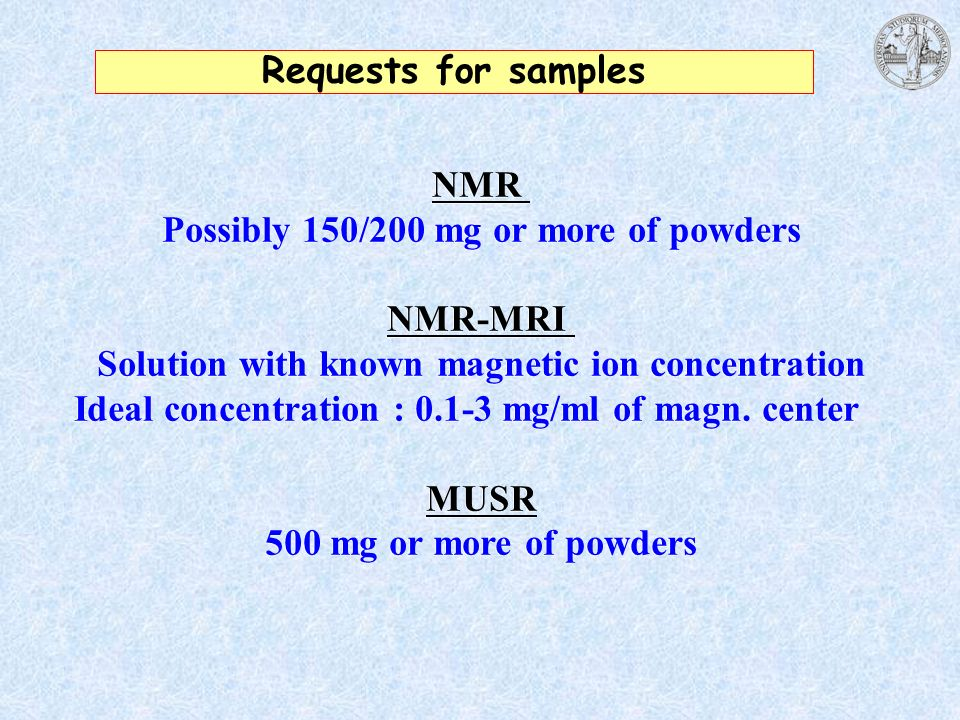 Possibly 150/200 mg or more of powders NMR-MRI