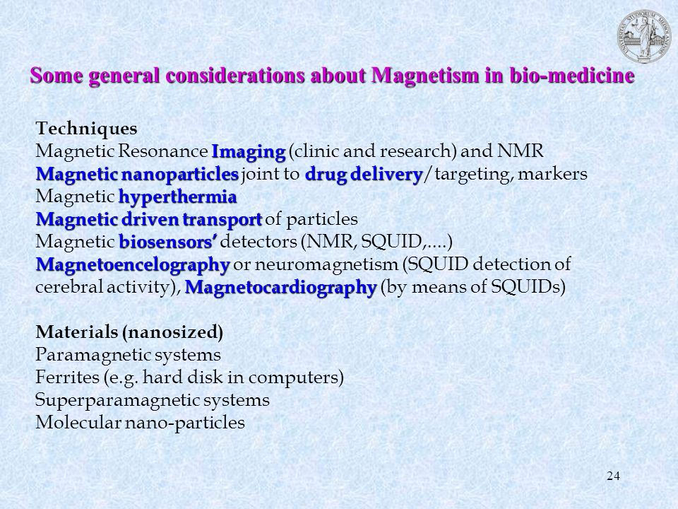 Some general considerations about Magnetism in bio-medicine
