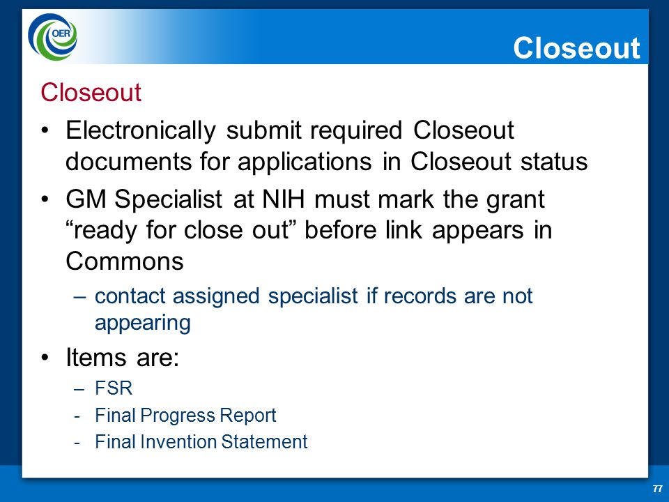 close out requirements Far 52216-7(d)(6)(i) allows the contracting officer to unilaterally close out a prime contract, when the contractor fails to submit a final voucher within 120 days g final patent report the final rule implements the changes published in the proposed rule, without further amendments in response to the comments in this category.