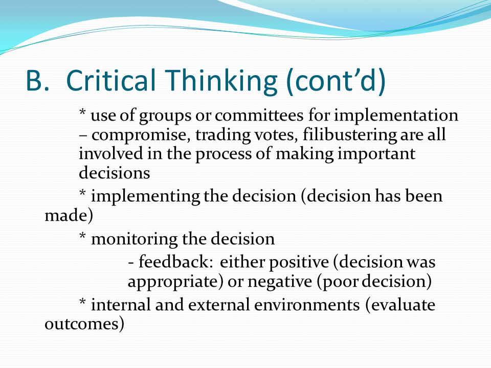 the importance and benefits of critical thinking decision making processes Information about the paper titled benefits of using critical thinking in high education skilled decision making and critical thinking means correct.