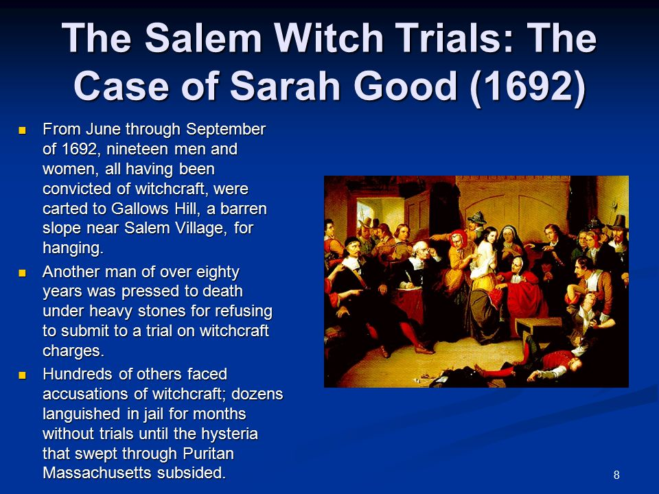 account of the sarah good witchcraft case Salem witch trials, background information according paul boyer and stephen nissenbaum's account in salem possessed sarah good, sarah.