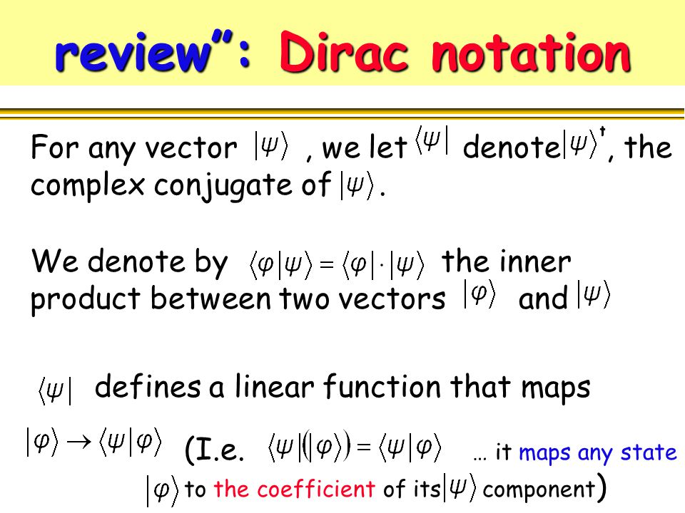 review : Dirac notation