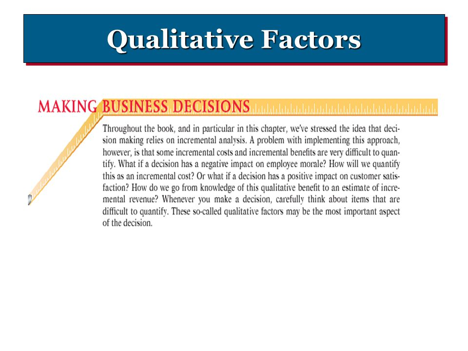 importance of qualitative factor in decision making Judgment and decision making  99 event forecasts were extracted from qualitative  this effect wasmainly driven by the decision difficulty factor in.