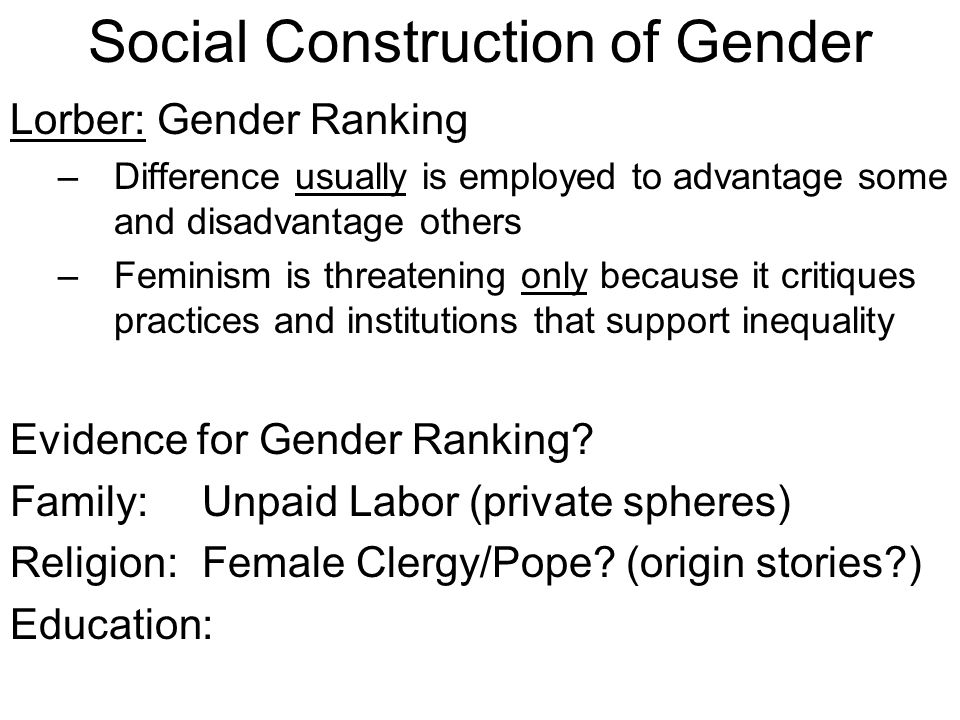 social construction gender differences The social construction of gender was a pleasure to read informative, clear, and concise, it presents a view of women's position in western society that bridges psychology, sociology, economics, management, anthropology, history, politics, religion, and public policy.