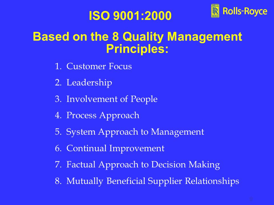 Based on the 8 Quality Management Principles: