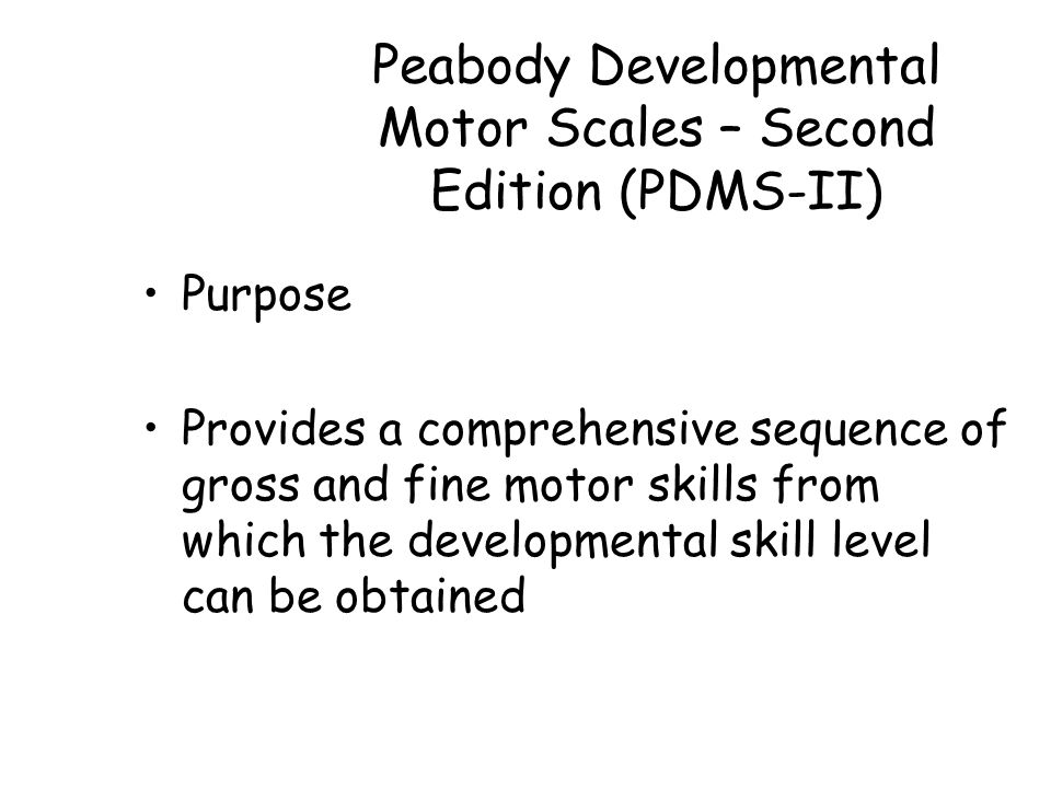 Pt for preemies involving families and other team members for Peabody developmental motor scales second edition