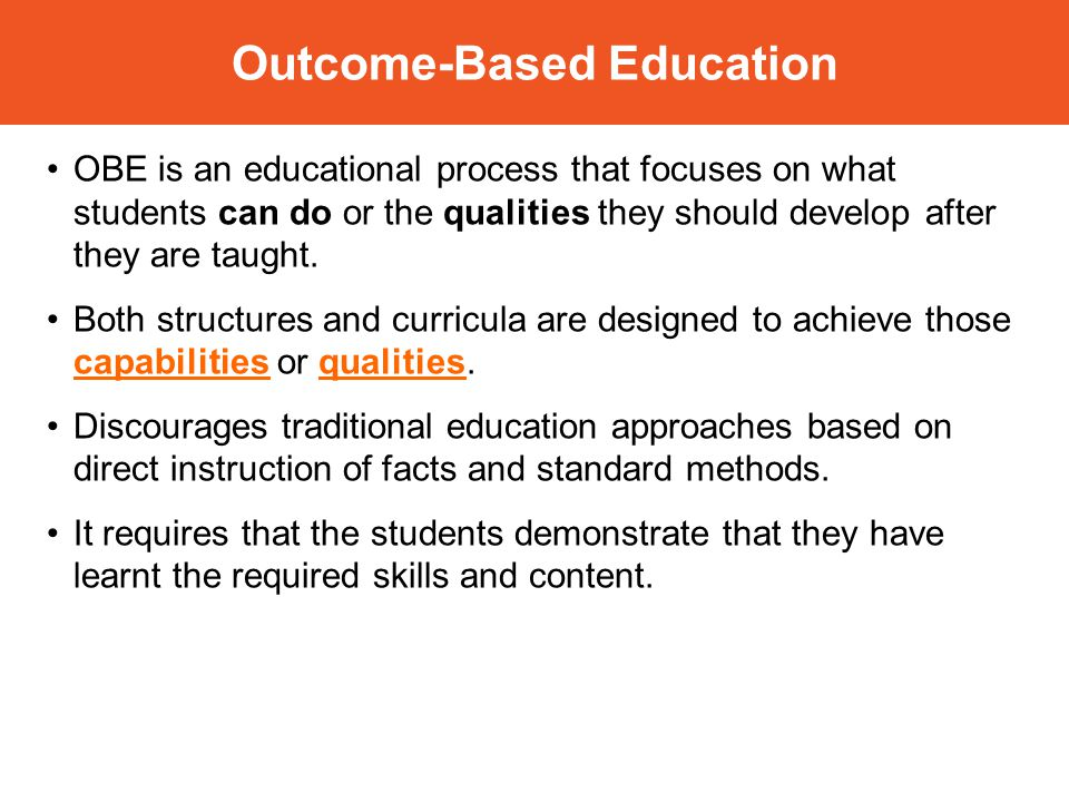 outcome based education Adoption of outcomes-based education in the philippines: intended learning outcome biggs,j rdand tang, c outcomes-based education.