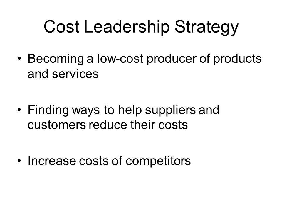 cost leadership strategy business comparison When all else is equal, consumers generally opt for the lesser-priced roduct that's the basis of the cost-leader strategy, which relies on decreasing costs enough.