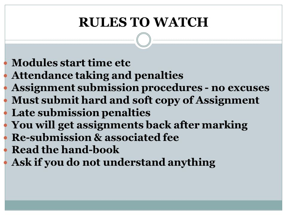 RULES TO WATCH Modules start time etc Attendance taking and penalties