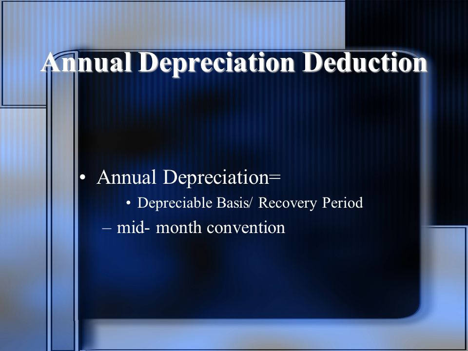 Annual Depreciation Deduction