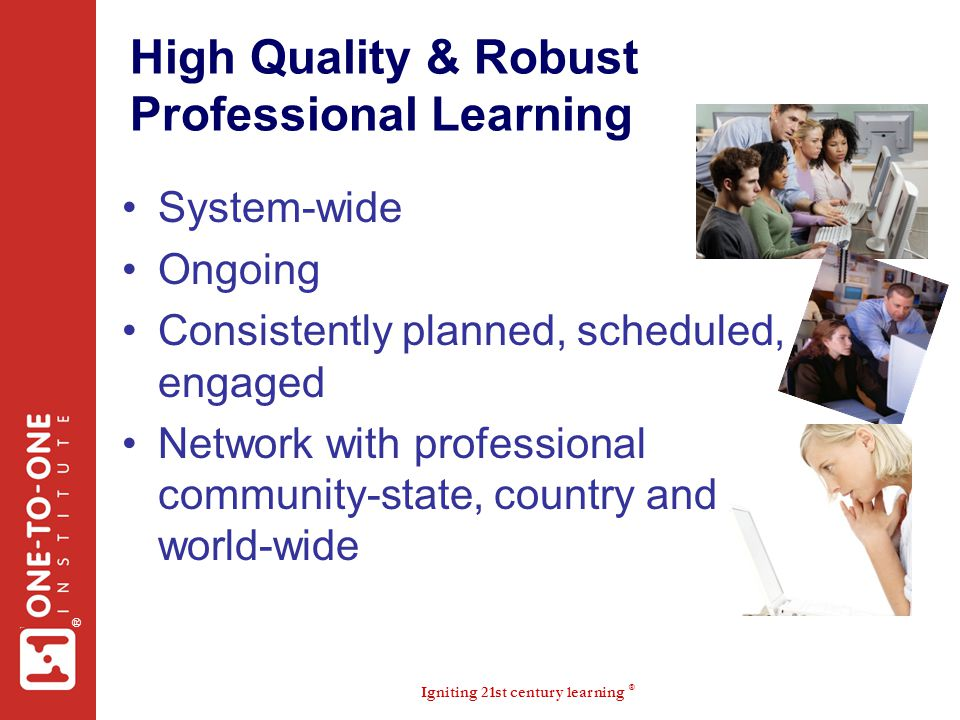 High Quality & Robust Professional Learning