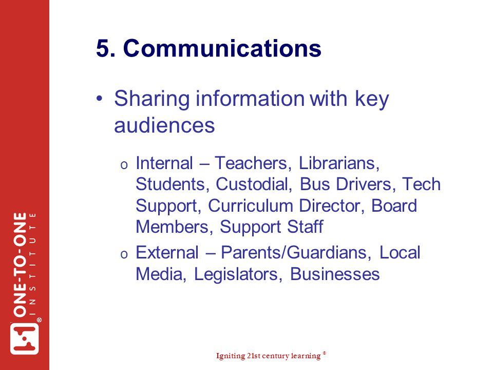 5. Communications Sharing information with key audiences