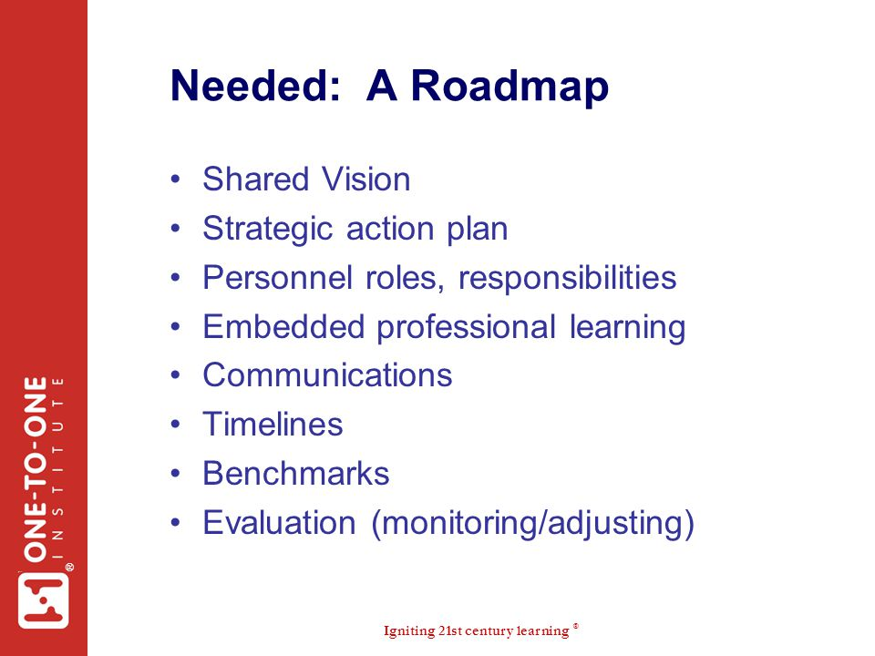 Needed: A Roadmap Shared Vision Strategic action plan