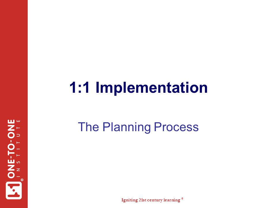 1:1 Implementation The Planning Process