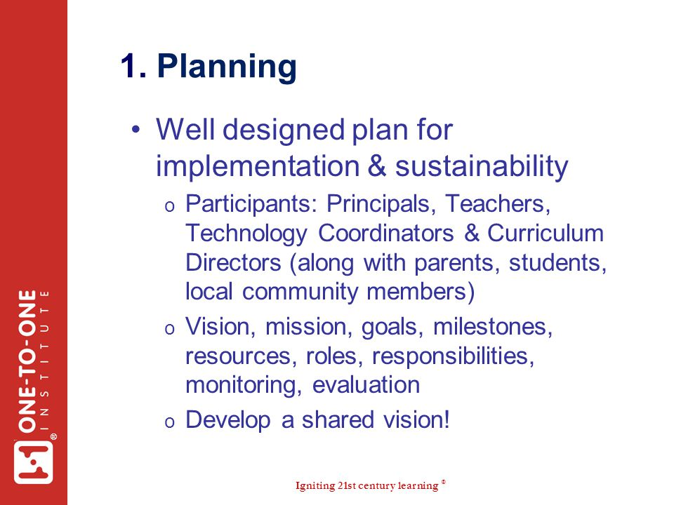 1. Planning Well designed plan for implementation & sustainability