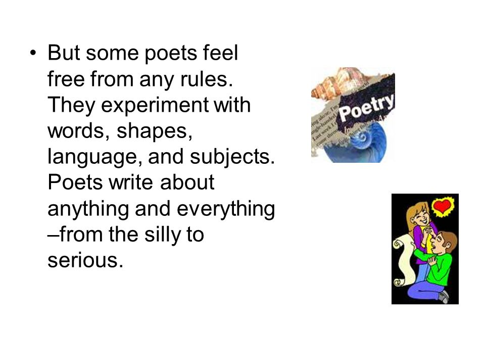 But some poets feel free from any rules