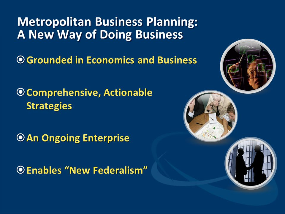 Metropolitan Business Planning: A New Way of Doing Business
