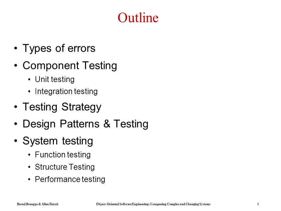 Outline Types Of Errors Component Testing Testing Strategy Ppt Video Online Download