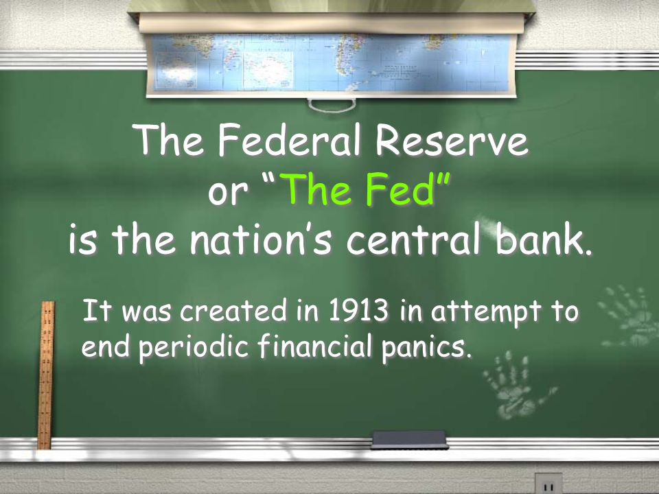 The Federal Reserve or The Fed is the nation's central bank.