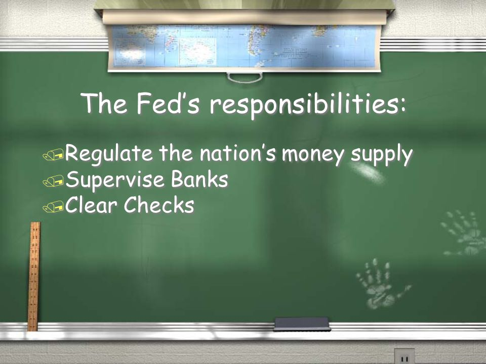 The Fed's responsibilities: