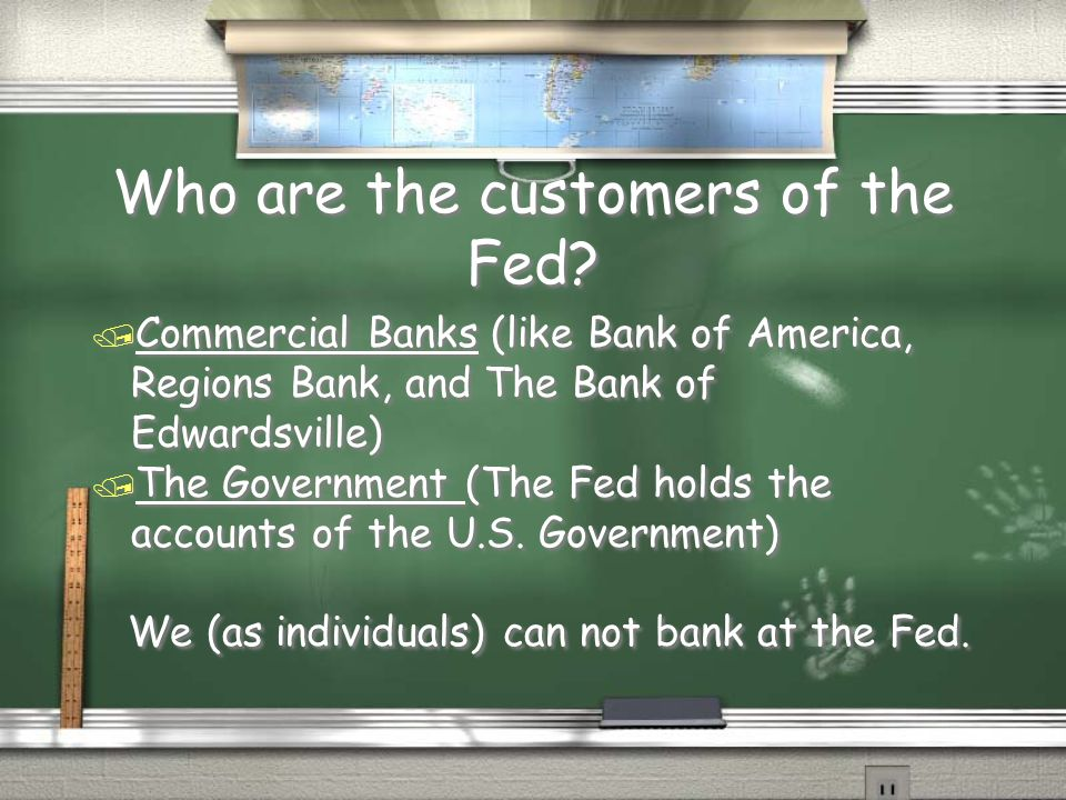 Who are the customers of the Fed