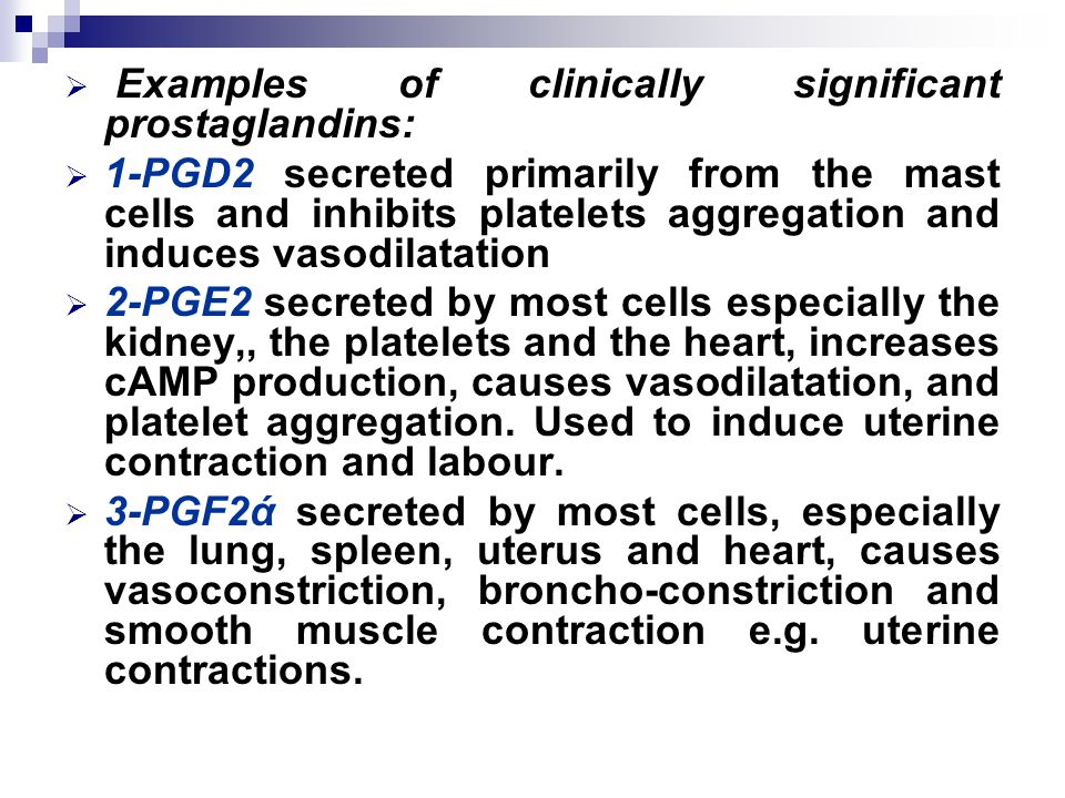 Examples of clinically significant prostaglandins: