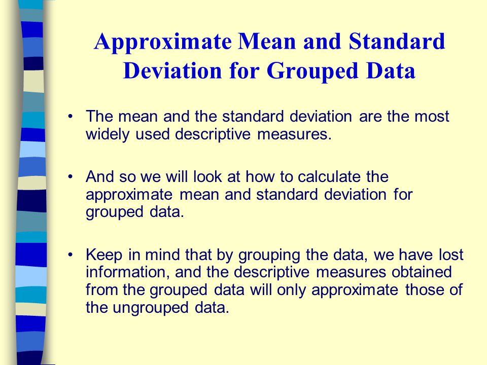 Approximate Mean and Standard Deviation for Grouped Data