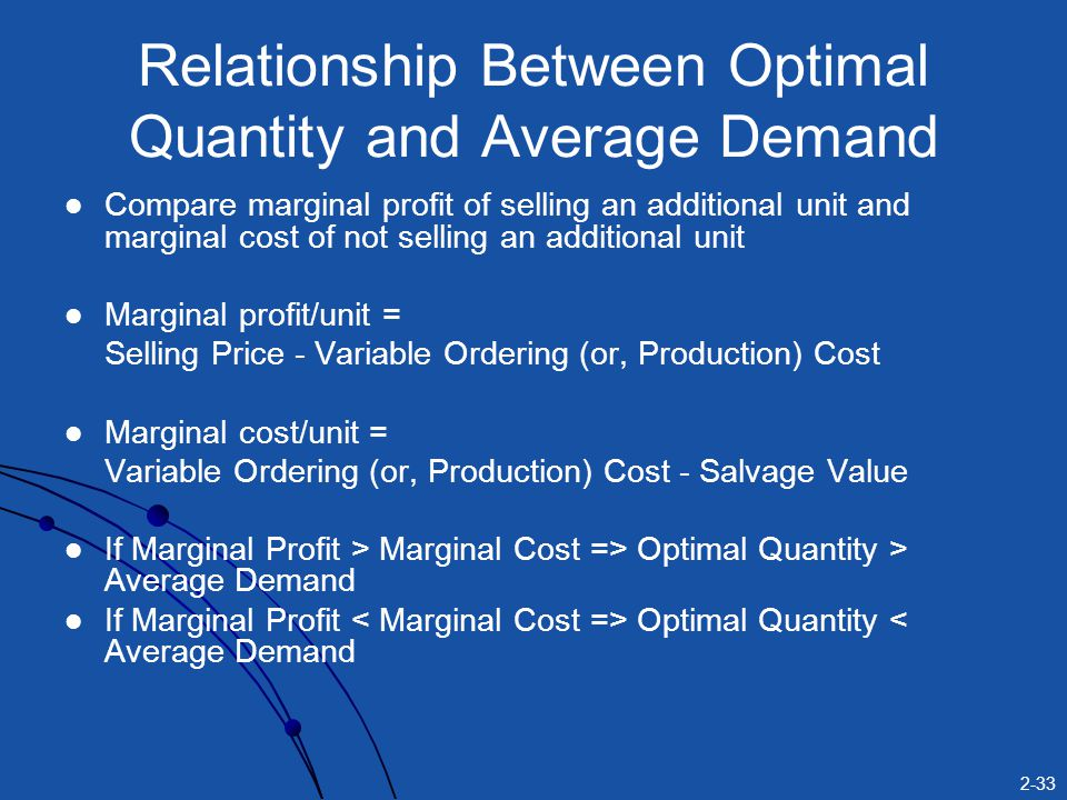 marginal cost and optimal stocking quantity 1) carrying costs of regular inventory and safety stock  the optimal order  quantity will minimize mismatch cost marginal costs to resolve this trade-off, we  start with defining marginal costs of excess and shortage marginal.