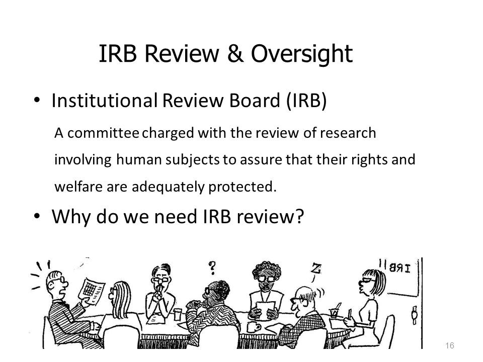 IRB Review & Oversight Institutional Review Board (IRB)