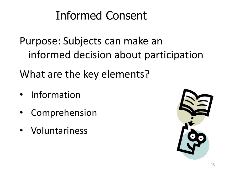 Purpose: Subjects can make an informed decision about participation