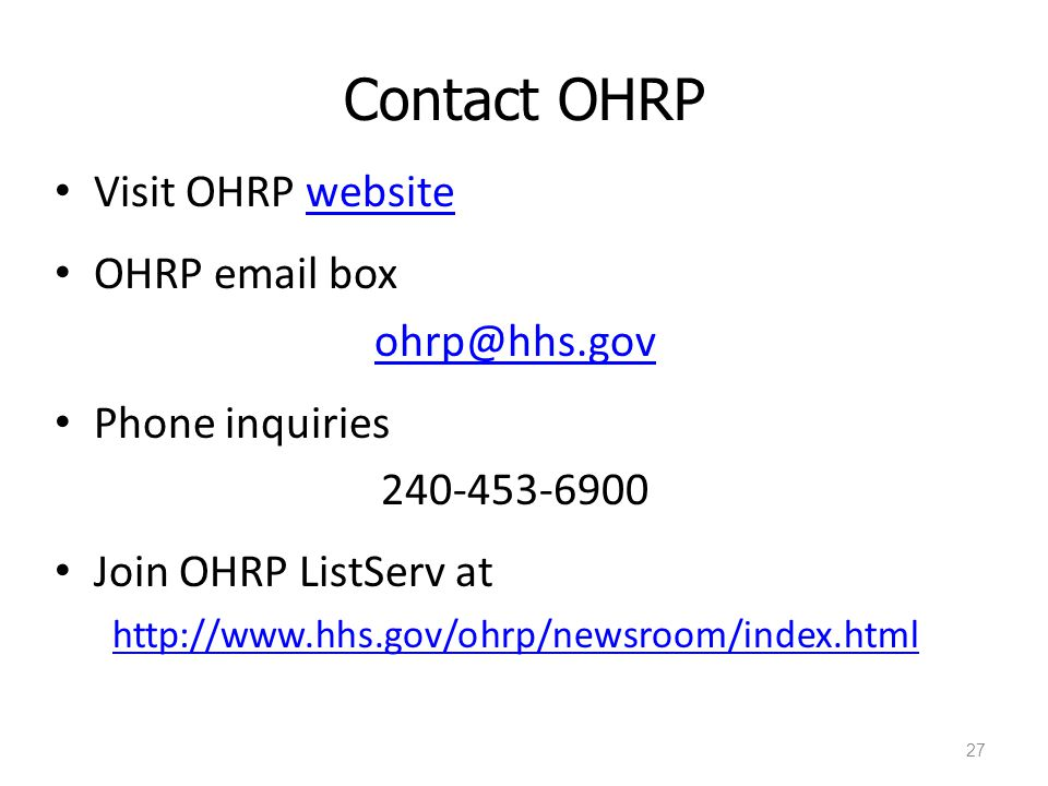Contact OHRP Visit OHRP website OHRP email box ohrp@hhs.gov