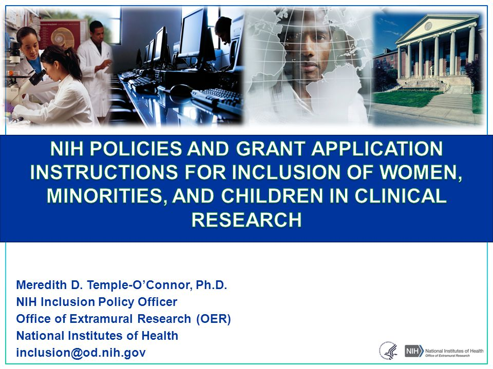 NIH POLICIES AND GRANT APPLICATION INSTRUCTIONS FOR INCLUSION OF WOMEN, MINORITIES, AND CHILDREN IN CLINICAL RESEARCH
