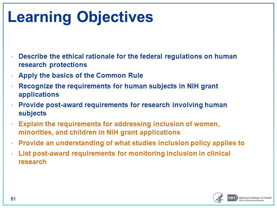 Learning Objectives Describe the ethical rationale for the federal regulations on human research protections.