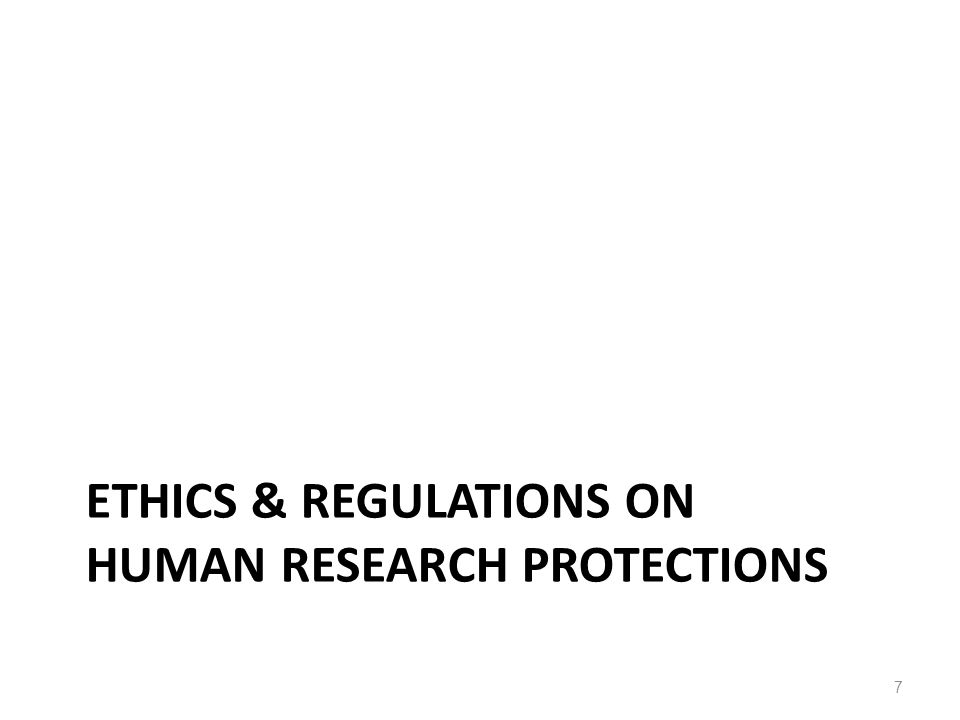 Ethics & regulations on human research protections