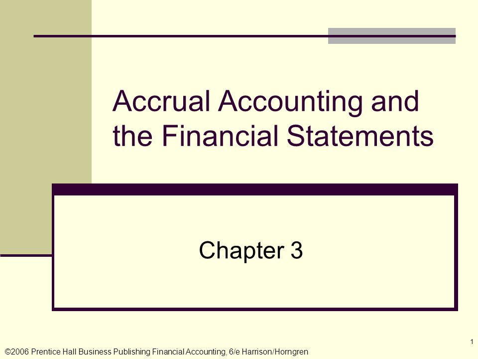accrual accounting 2 It finds that the actual implementation of accruals accounting is very different, in  effect,  19 issue: 2, pp272-290, .