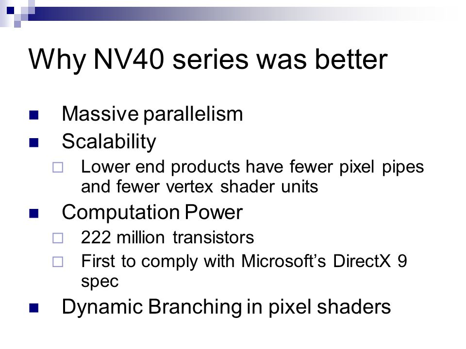 Why NV40 series was better