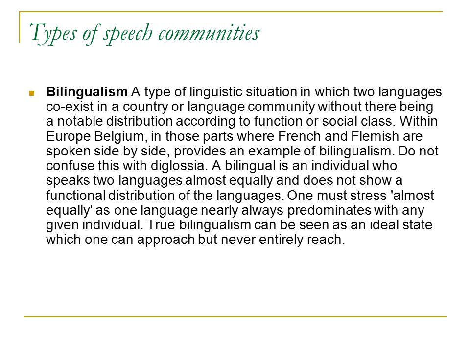 """diglossia variety and speech community It is more common to use the low variety because """"no segment of the speech  community in diglossia uses [high variety] as a medium of ordinary conversation"""" ."""