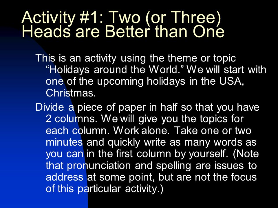 Activity #1: Two (or Three) Heads are Better than One