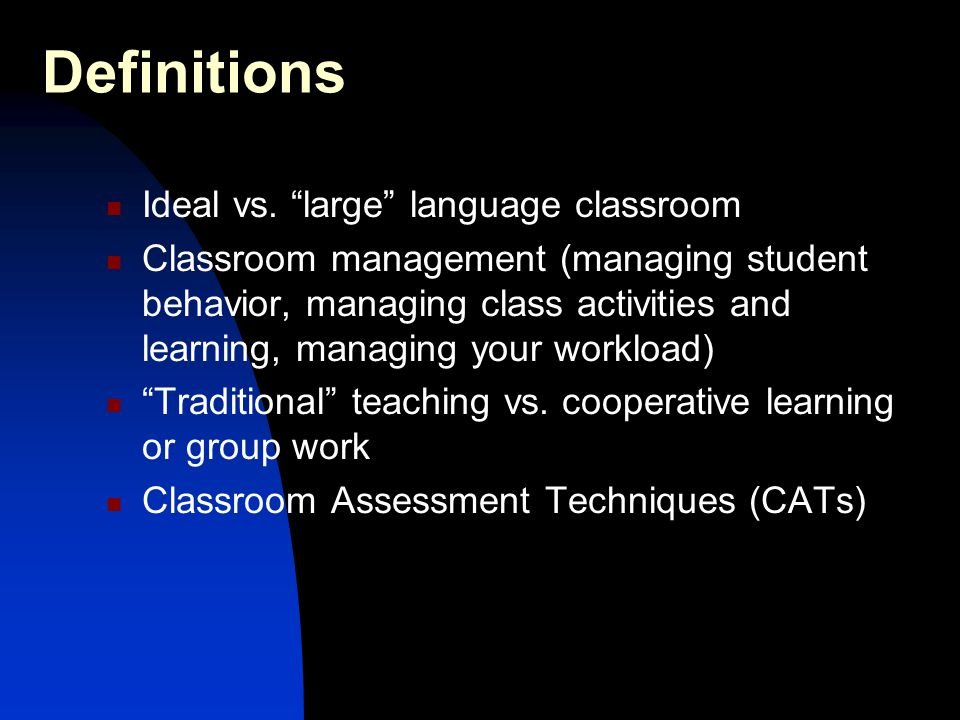 Definitions Ideal vs. large language classroom