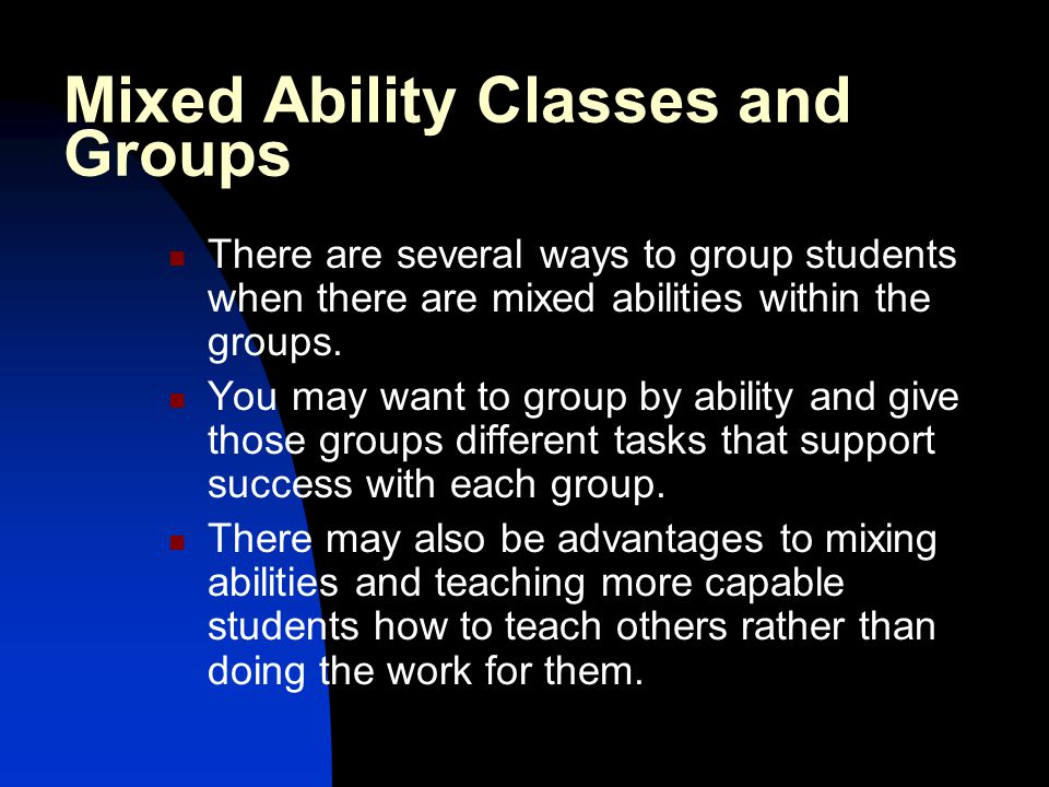 Mixed Ability Classes and Groups