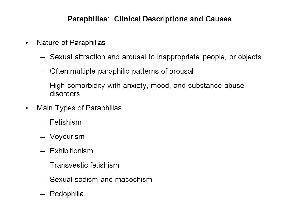 "the main features of paraphilias Citation: fog, a, ""paraphilias and therapy the main theoretical the formation of such organizations for all common paraphilias should be."